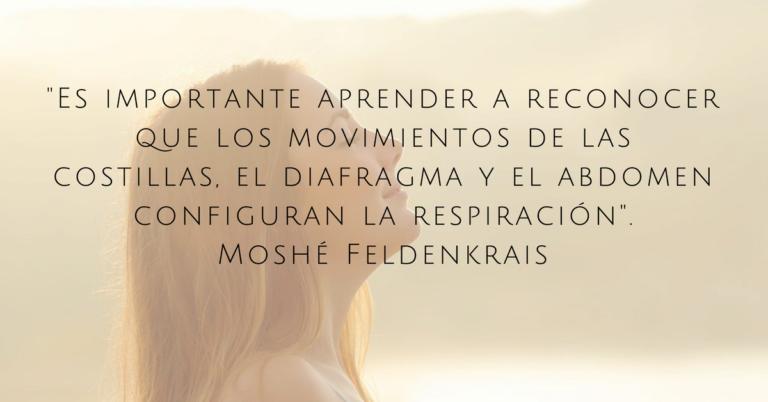 Es-importante-aprender-a-reconocer-que-los-movimientos-de-las-costillas-el-diafragma-y-el-abdomen-configuran-la-respiración-.-Moshé-Feldenkrais-768x402